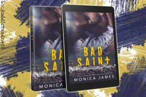 Bad Saint by Monica James