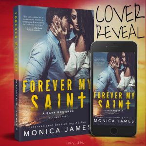Forever My Saint by Monica James