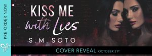 COVER REVEAL!!! Kiss Me With Lies by S.M. Soto
