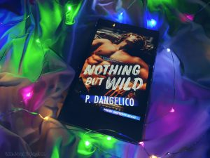 REVIEW!!! Nothing but Wild by P. Dangelico