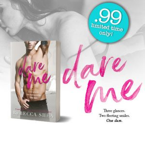 SALE!!! Dare Me by Rebecca Shea