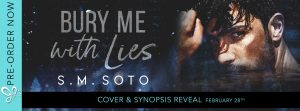 COVER REVEAL!!! BURY ME WITH LIES by S.M. Soto