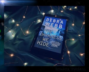 REVIEW!!! The Darkness We Hide by Debra Webb