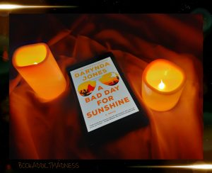 REVIEW!!! A Bad Day For Sunshine by Daynda Jones