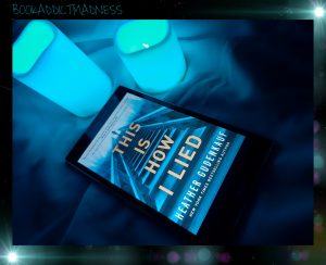 REVIEW!!! This Is How I Lied by Heather Gudenkauf