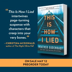 BLOG TOUR!!! This Is How I Lied by Heather Gudenkauf