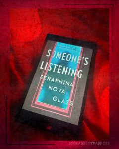 REVIEW & EXCERPT!!! Someone's Listening by Seraphina Nova Glass