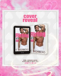 COVER REVEAL!!! Flirting With 40 by K. Bromberg