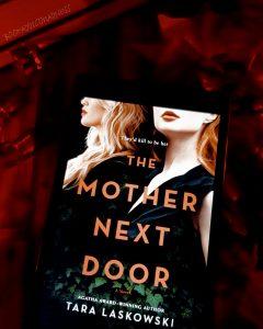 REVIEW & EXCERPT!!! The Mother Next Door by Lara Laskowski