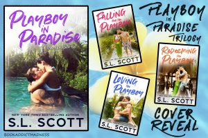 Playboy in Paradise Trilogy by S.L. Scott