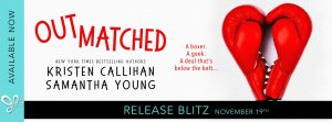 RELEASE BLITZ!!! Outmatched by Kristen Callihan and Samantha Young