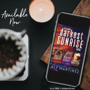 AVAILABLE NOW!!! The Complete Darkest Sunrise Boxed Set by Aly Martinez