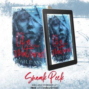 SNEAK PEEK!!! The Life That Mattered by Jewel E. Ann