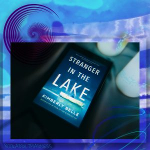 REVIEW & EXCERPT!!! Stranger In The Lake by Kimberly Belle