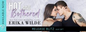 RELEASE BLITZ!!! Hot and Bothered by Erika Wilde