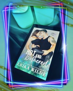 REVIEW!!! Hot and Bothered by Erika Wilde