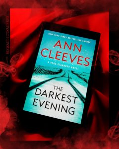 REVIEW!!! The Darkest Evening by Ann Cleeves