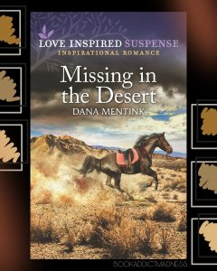 EXCERPT!!! Missing in the Desert by Dana Mentink